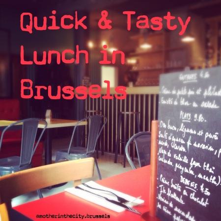 Quick & tasty lunch in Bxl