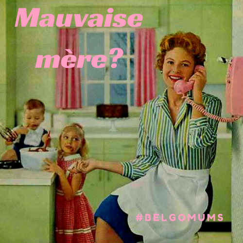 Mauvaise mère?